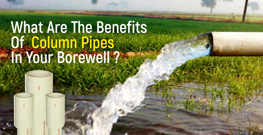 What Are The Benefits Of Column Pipes In Your Borewell