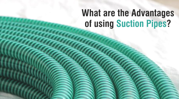 What Are The Advantages Of Using Suction Pipes