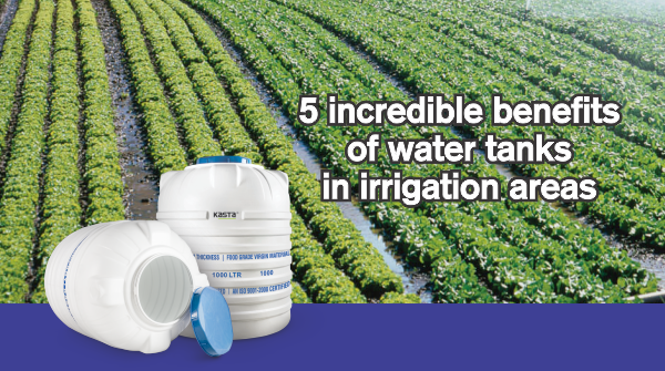 5 Incredible Benefits for Water Tank for Irrigation