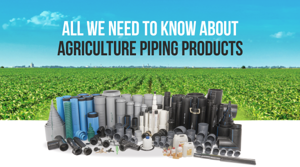 All We Need To Know About Agriculture Piping Products