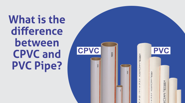 The Difference between CPVC and PVC Pipes
